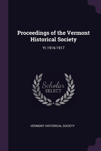 Proceedings of the Vermont Historical Society: Yr.1916-1917, Vermont Historical Society обложка-превью