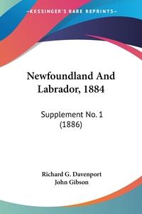 Newfoundland And Labrador, 1884: Supplement No. 1 (1886), Richard G. Davenport, John Gibson обложка-превью