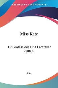 Miss Kate: Or Confessions Of A Caretaker (1889), Rita обложка-превью