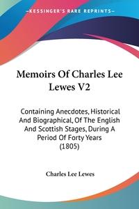 Книга под заказ: «Memoirs Of Charles Lee Lewes V2»