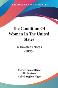 The Condition Of Woman In The United States: A Traveler's Notes (1895), Marie Therese Blanc, Th. Bentzon обложка-превью