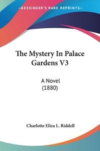 The Mystery In Palace Gardens V3: A Novel (1880), Charlotte Eliza L. Riddell обложка-превью