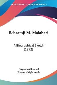 Behramji M. Malabari: A Biographical Sketch (1892), Dayaram Gidumal, Florence Nightingale обложка-превью