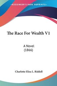 The Race For Wealth V1: A Novel (1866), Charlotte Eliza L. Riddell обложка-превью