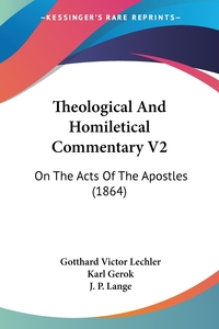 Theological And Homiletical Commentary V2: On The Acts Of The Apostles (1864), Gotthard Victor Lechler, Karl Gerok, J. P. Lange обложка-превью