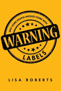 Книга под заказ: «Why Some People Should Come With Warning Labels»