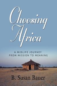 Книга под заказ: «CHOOSING AFRICA»