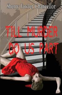 Книга под заказ: «Till Murder Do Us Part»