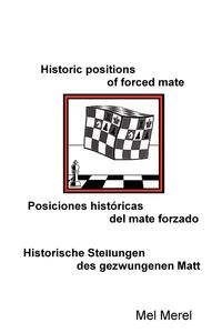 Книга под заказ: «Historic positions of forced mate / Posiciones históricas del mate forzado / Historische Stellungen des gezwungenen Matt»
