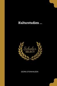 Kulturstudien ..., Georg Steinhausen обложка-превью