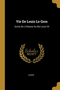 Книга под заказ: «Vie De Louis Le Gros»