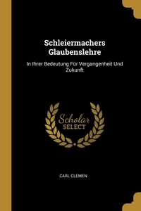 Книга под заказ: «Schleiermachers Glaubenslehre»