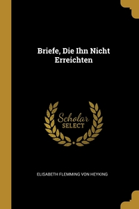 Книга под заказ: «Briefe, Die Ihn Nicht Erreichten»