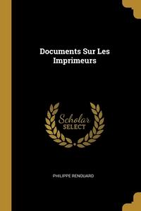 Documents Sur Les Imprimeurs, Philippe Renouard обложка-превью