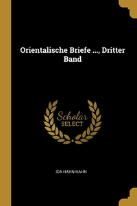 Книга под заказ: «Orientalische Briefe ..., Dritter Band»