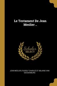 Книга под заказ: «Le Testament De Jean Meslier ..»