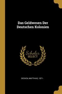 Книга под заказ: «Das Geldwesen Der Deutschen Kolonien»