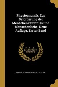 Physiognomik. Zur Beförderung der Menschenkenntniss und Menschenliebe, Neue Auflage, Erster Band, Johann Caspar 1741-1801 Lavater обложка-превью
