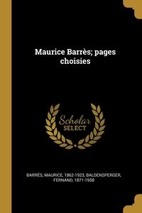 Maurice Barrès; pages choisies, Barres Maurice 1862-1923, Baldensperger Fernand 1871-1958 обложка-превью