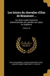 Книга под заказ: «Les loisirs du chevalier d'Eon de Beaumont ...»