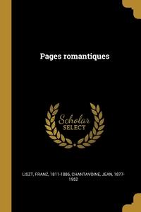 Pages romantiques, Liszt Franz 1811-1886, Chantavoine Jean 1877-1952 обложка-превью