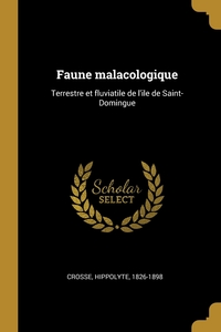 Faune malacologique: Terrestre et fluviatile de l'ile de Saint-Domingue, Crosse Hippolyte 1826-1898 обложка-превью