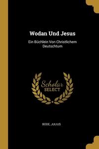 Книга под заказ: «Wodan Und Jesus»