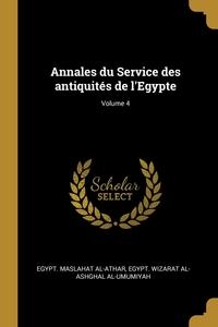 Annales du Service des antiquités de l'Egypte; Volume 4, Egypt. Maslahat al-Athar, Egypt. Wizarat al-Ashghal al-Umumiyah обложка-превью