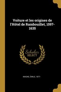 Книга под заказ: «Voiture et les origines de l'Hôtel de Rambouillet, 1597-1635»