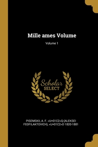 Книга под заказ: «Mille ames Volume; Volume 1»