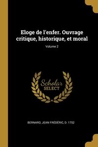Книга под заказ: «Eloge de l'enfer. Ouvrage critique, historique, et moral; Volume 2»