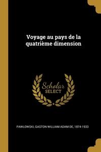 Книга под заказ: «Voyage au pays de la quatrième dimension»