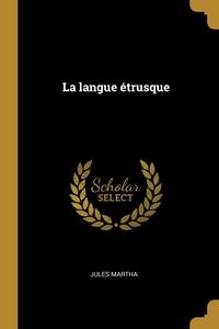 La langue étrusque, Jules Martha обложка-превью