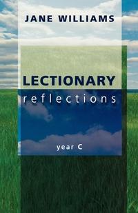 Книга под заказ: «Lectionary Reflections - Year C»