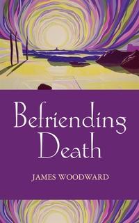 Книга под заказ: «Befriending Death, Facing Loss»