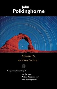Книга под заказ: «Scientists as Theologians»
