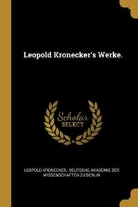 Leopold Kronecker's Werke., Leopold Kronecker, Deutsche Akademie Der Wissenschaften Zu обложка-превью