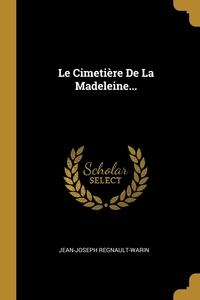 Le Cimetière De La Madeleine..., Jean-Joseph Regnault-Warin обложка-превью