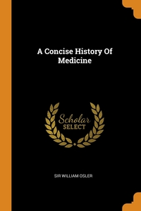 A Concise History Of Medicine, Sir William Osler обложка-превью