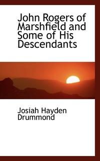 Книга под заказ: «John Rogers of Marshfield and Some of His Descendants»