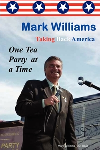 Книга под заказ: «Mark Williams. Taking Back America One Tea Party at a time»
