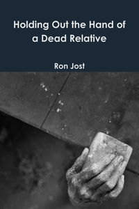 Книга под заказ: «Holding Out the Hand of a Dead Relative»