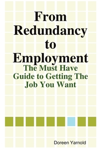 Книга под заказ: «From Redundancy to Employment The 'Must Have' Guide»