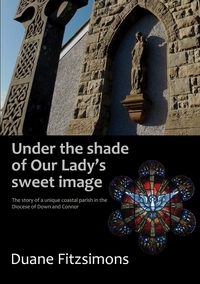 Книга под заказ: «Under the shade of Our Lady's sweet image»