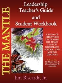 Книга под заказ: «The Mantle Leadership Teacher's Guide and Student Workbook»
