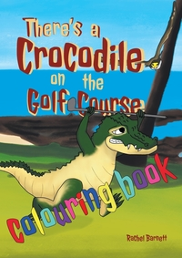 Книга под заказ: «There's a Crocodile on the Golf Course Colouring Book»