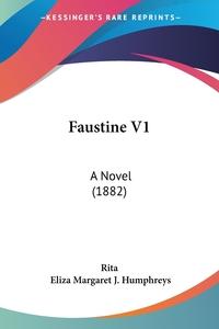 Faustine V1: A Novel (1882), Rita, Eliza Margaret J. Humphreys обложка-превью