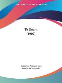 Te Deum (1902), Francesco Antonio Urio, Friedrich Chrysander обложка-превью