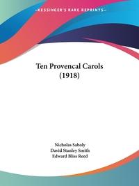 Ten Provencal Carols (1918), Nicholas Saboly, David Stanley Smith обложка-превью
