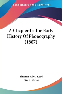 A Chapter In The Early History Of Phonography (1887), Thomas Allen Reed, Eizak Pitman обложка-превью